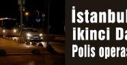 İstanbul'da POLİS  Operasyonu