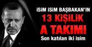 İşte Erdoğan'ın 13 Kişilik A Takımı