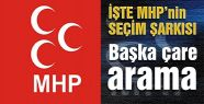 İşte MHP'nin Seçim Şarkısı