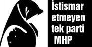 İstismar etmeyen tek parti MHP
