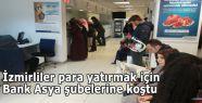 İzmirliler para yatırmak için Bank Asya şubelerine koştu