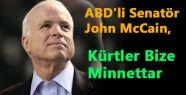 John McCain, Barzani ve Kürtler Bize Minnettar
