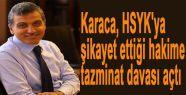 Karaca, HSYK'ya şikayet ettiği hakime tazminat davası da açtı
