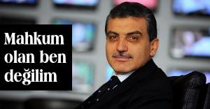 Karaca; Mahkum olan ben değilim