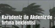 Karadeniz ile Akdeniz'de fırtına beklentisi
