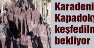 Karadeniz'in Kapadokyası...