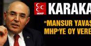 Karakaya:'Yavaş Bile MHP'ye Oy Verebilir'