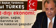 """""""Kayıt dışı ekonomi hakların gaspıdır"""""""