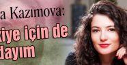 Kazımova: Türkiye için de burdayım