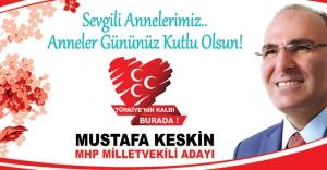 Mustafa Keskin Anneler Gününü kutladı