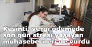 Kesinti, vergi ödemede son gün stresi yaşayan muhasebecileri de vurdu
