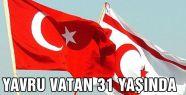 Kıbrıs'ın 31'inci Yıldönümü...