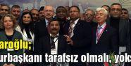 Kılıçdaroğlu, Cumhurbaşkanı tarafsız olmalı, yoksa...