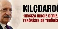 Kılıçdaroğlu: Hırsıza hırsız deriz...