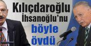 Kılıçdaroğlu'dan İhsanoğlu'na övgü