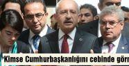 Kılıçdaroğlu:'Kimse Cumhurbaşkanlığını cebinde görmesin'