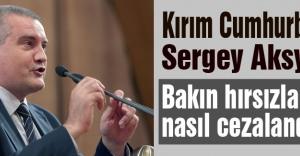 Kırım Cumhurbaşkanı hırsızları bakın nasıl cezalandıracak