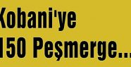 Kobani'ye 150 Peşmerge...