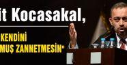 Kocasakal: 'Bu nerden bakarsanız bakın skandaldır'