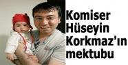 Komiser Hüseyin Korkmaz'ın mektubu