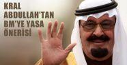 Kral Abdullah BM'ye Yasa Önerisinde Bulundu