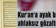Kur'an'a ayak basan ahlaksız yakalandı