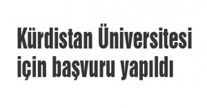 Kürdistan Üniversitesi için başvuru yapıldı