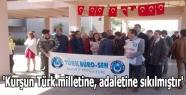 'Kurşun Türk milletine, adaletine sıkılmıştır'