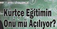 Kürtçe Eğitimin Önü mü Açılıyor?