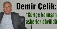 'Kürtçe konuşan askerler dövüldü'