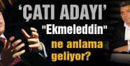 """Kuruoğlu: """"Ekmeleddin""""ne anlama geliyor?"""