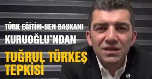 Kuruoğlu'ndan Tuğrul Türkeş'e tepki