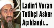 Ladin'i Vuran Asker Açıklandı...