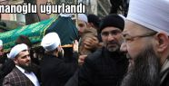 İsmail Ustaosmanoğlu dualarla uğurlandı