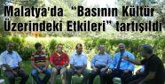 """Malatya'da  """"Basının Kültür Üzerindeki Etkileri"""" tartışıldı"""