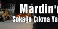 Mardin'de Sokağa Çıkma Yasağı...