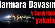 Marmara Davasında 4 Sanık Hakkında Yakalama