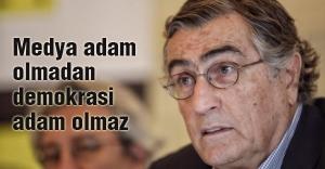 'Medya adam olmadan demokrasi adam olmaz'
