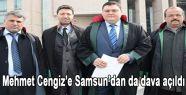 Mehmet Cengiz'e Samsun'dan da dava açıldı