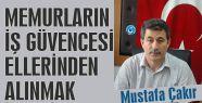 MEMURLARIN İŞ GÜVENCESİ ELLERİNDEN ALINMAK İSTENİYOR