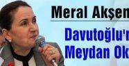 Meral Akşener Davutoğlu'na Meydan Okudu!