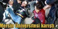 Mersin Üniversitesi karıştı