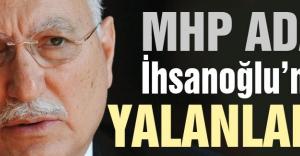 MHP Adayı İhsanoğlu'ndan yalanlama!
