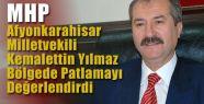 MHP Afyon Milletvekili Patlamayı Değerlendirdi