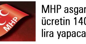 MHP asgari ücretin 1400 lira yapacak