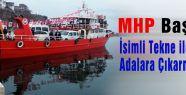 MHP Başbuğ teknesi adalara çıktı