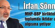 MHP-BBP birlikteliği toplumda iktidar umudu...