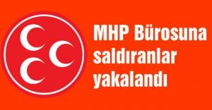MHP Bürosuna saldıranlar yakalandı