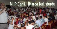 MHP Canik'i İftarda Buluşturdu