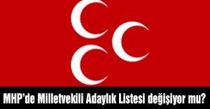 MHP'de aday listeleri değişiyor mu?